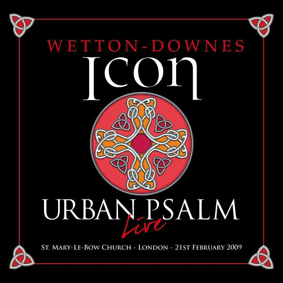 """Wetton/Downes' iCon Announces the Mainstream Release of """"Urban Psalm"""" on 2CD/1DVD – OUT NOW!"""