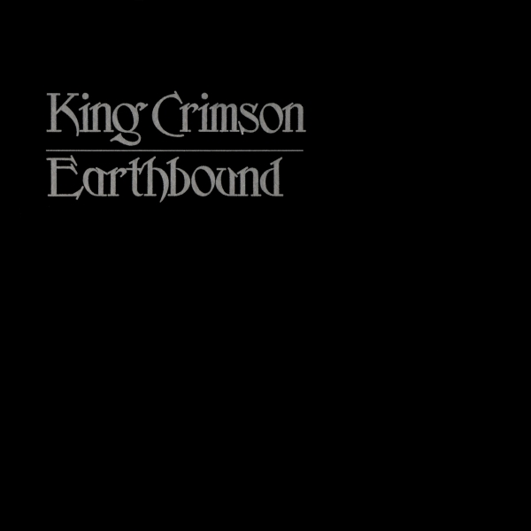"King Crimson To Release ""Earthbound – 40th Anniversary Edition"" Expanded CD & DVD!"
