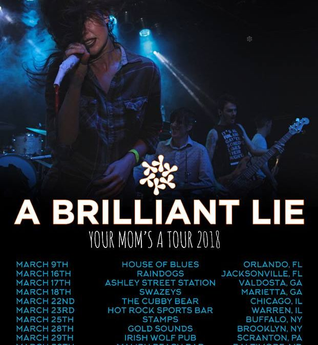 "A Brilliant Lie Ready For ""Your Mom's A Tour 2018!"""