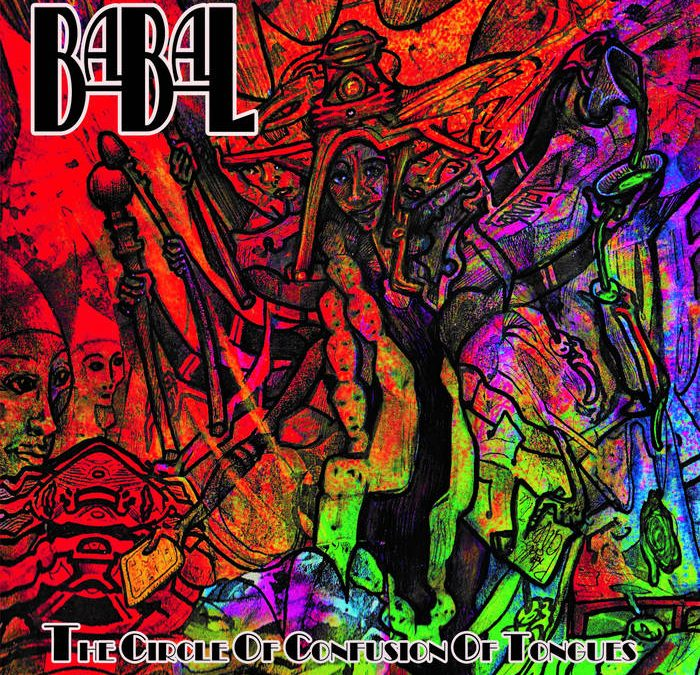 Melodic Revolution Records Featured Album For April 2018   Babal – The Circle Of Confusion Of Tongues