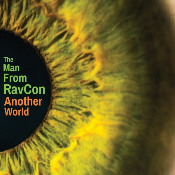 """Instrumental Prog Artist The Man From RavCon To Release Ninth Album """"Another World"""""""