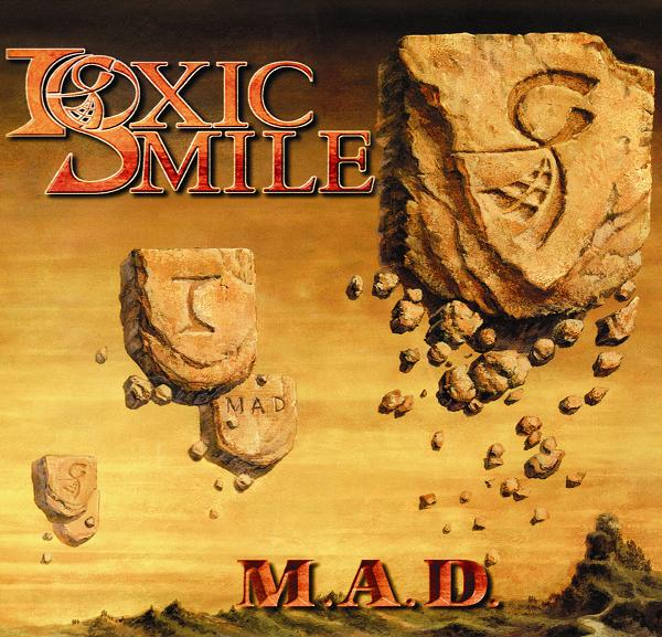 TOXIC SMILE – M.A.D. (MADESS AND DESPAIR) – PROGRESSIVE PROMOTION