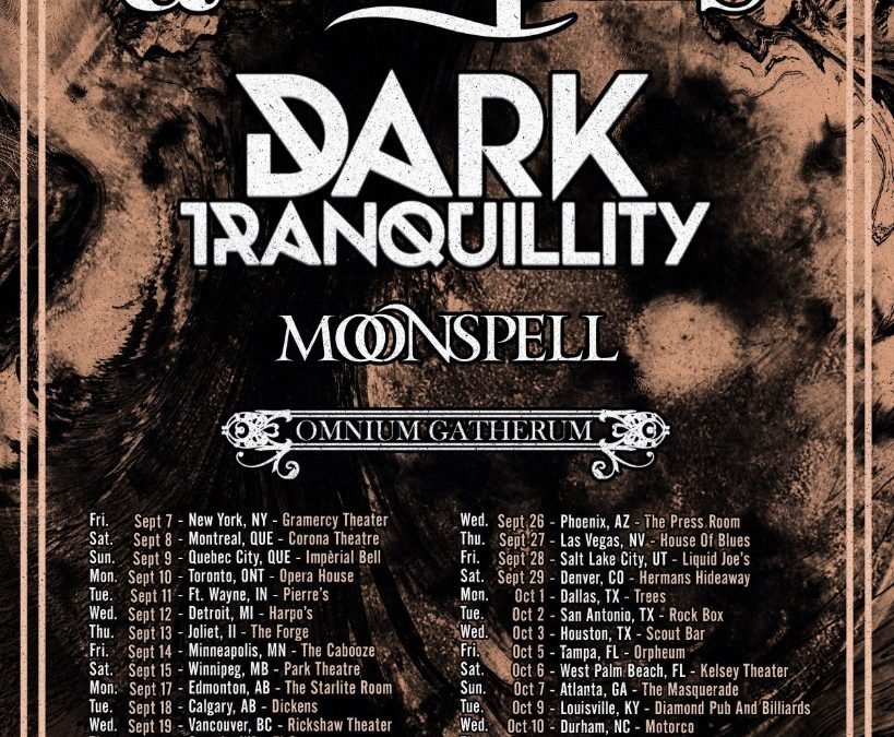 DARK TRANQUILLITY North America tour with Amorphis, Moonspell, and Omnium Gatherum starts Sept 7th.