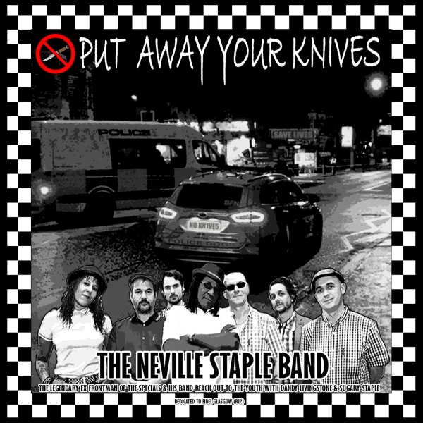 """The Neville Staple Band Release New Single """"Put Away Your Knives"""""""