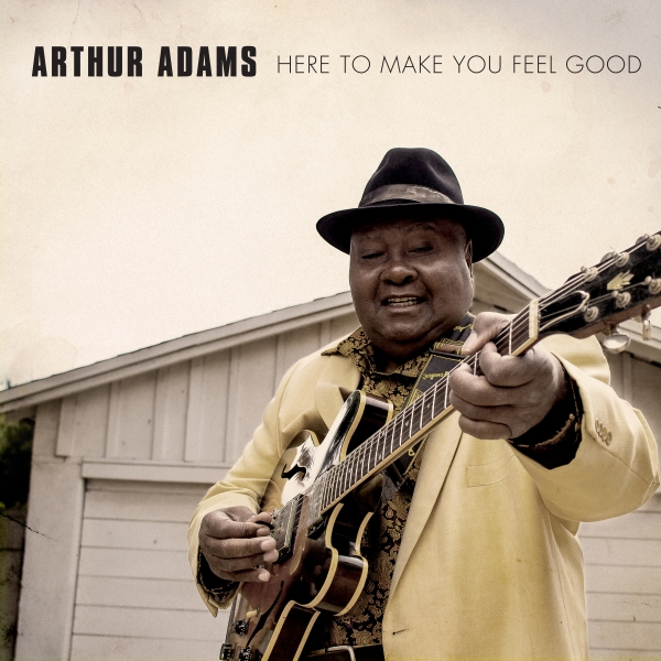 Celebrated Blues Veteran ARTHUR ADAMS Returns On A Mission To Share His Special Blend Of Soul Filling Blues On His Brand New Album Launches Farewell Tour
