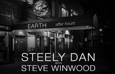 "STEELY DAN WITH STEVE WINWOOD ANNOUNCE ""EARTH AFTER HOURS"" 2020 SUMMER TOUR"