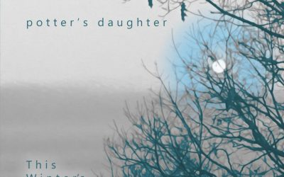 POTTER'S DAUGHTER – THIS WINTER'S CHILD – MELODIC REVOLUTION