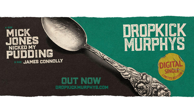 """Dropkick Murphys Release New Single """"Mick Jones Nicked My Pudding"""" With B-Side """"James Connolly"""" Direct To Fans"""